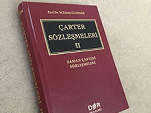 Prof. Dr. Fehmi Ülgener'in kaleme aldığı 'Çarter Sözleşmeleri II', okuyucuyla buluştu
