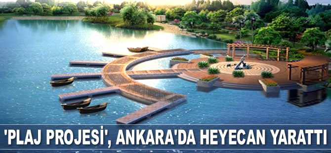 Ankara'da 'Plaj Projesi' hayata geçirilecek