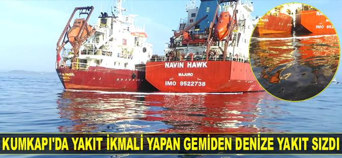 Kumkapı'da yakıt ikmali yapan gemiden denize yakıt sızdı