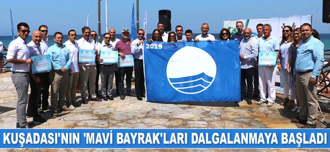 Kuşadası'nın 2019 yılı 'Mavi Bayrak'ları dalgalanmaya başladı