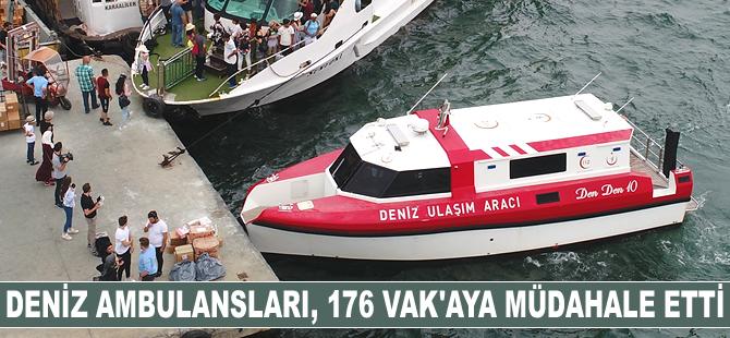 Deniz ambulansları, 176 vak'aya müdahale etti