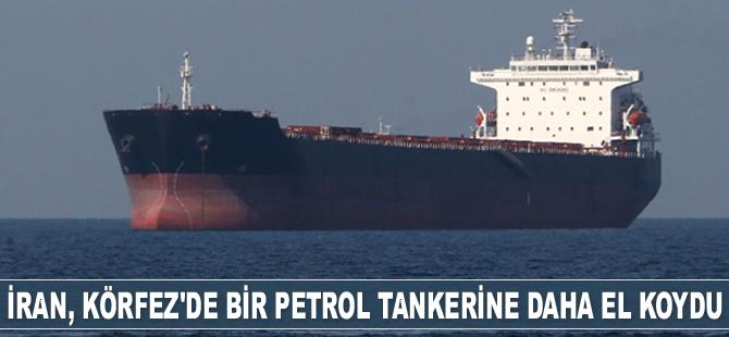 İran, Basra Körfezi'nde bir petrol tankerine daha el koydu