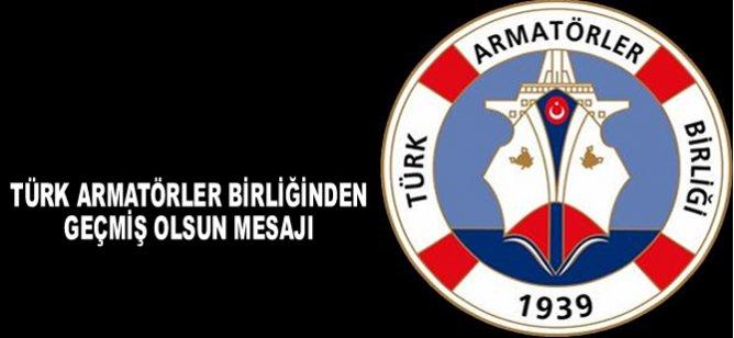 Türk Armatörler Birliğinden Geçmiş Olsun Mesajı