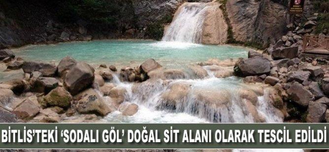 """Bitlis'teki """"Sodalı Göl"""" doğal sit alanı olarak tescil edildi"""