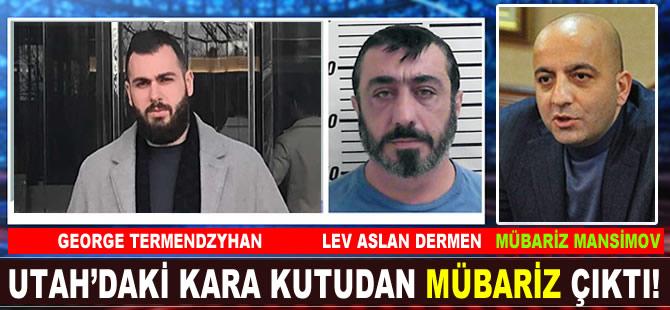 Utah'da görülen davanın kutusundan, Mübariz Mansimov Gurbanoğlu çıktı