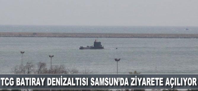 TCG Batıray Denizaltısı Samsun'da ziyarete açılıyor
