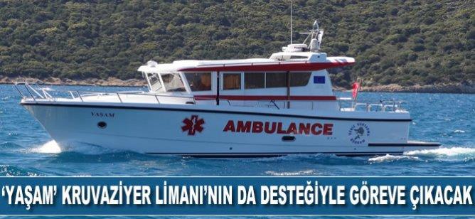 Deniz ambulansı 'Yaşam' Bodrum Kruvaziyer Limanı'nın da desteğiyle göreve çıkacak