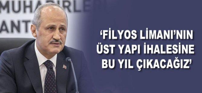 """""""Filyos Limanı'nın üstyapı ihalesine bu yıl çıkacağız"""""""