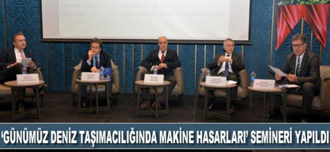 'Günümüz Deniz Taşımacılığında Makine Hasarları' semineri yapıldı