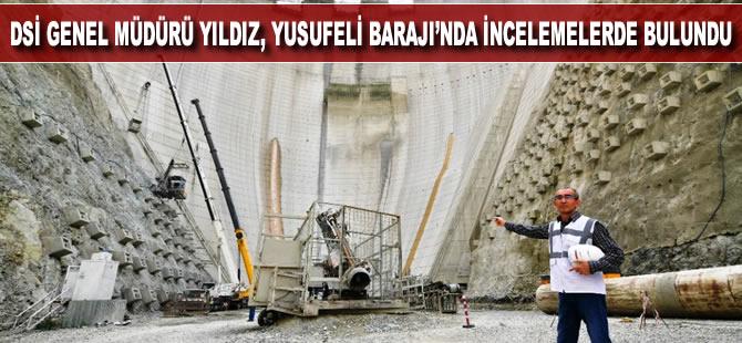 DSİ Genel Müdürü Kaya Yıldız Yusufeli Barajında incelemelerde bulundu