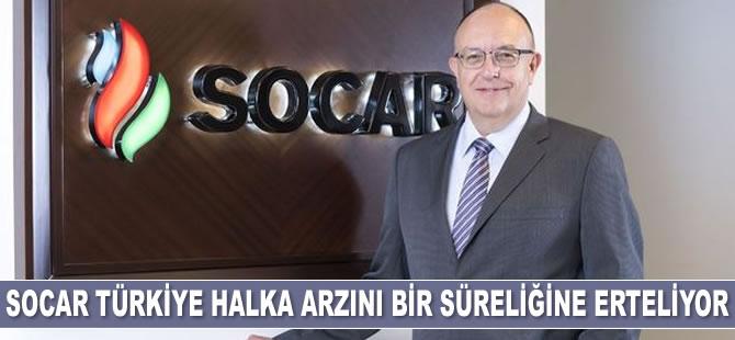 SOCAR Türkiye Kurumsal İletişim Başkanı Murat LeCompte: Halka arzımız ertelenecek