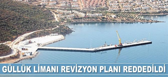 Güllük Limanı Revizyon Planı reddedildi
