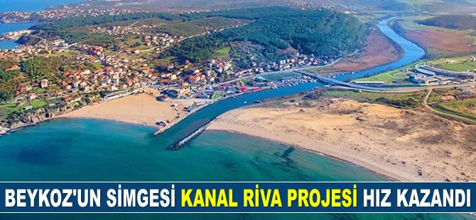 Beykoz'un simgesi Kanal Riva Projesi hız kazandı