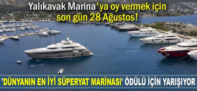 Yalıkavak Marina, 'Dünyanın En İyi Süper Yat Marinası' ödülü için yarışıyor