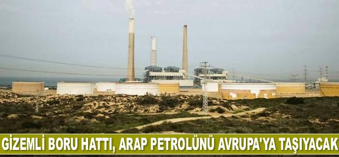 Gizemli boru hattı, Arap petrolünü Avrupa'ya taşıyacak