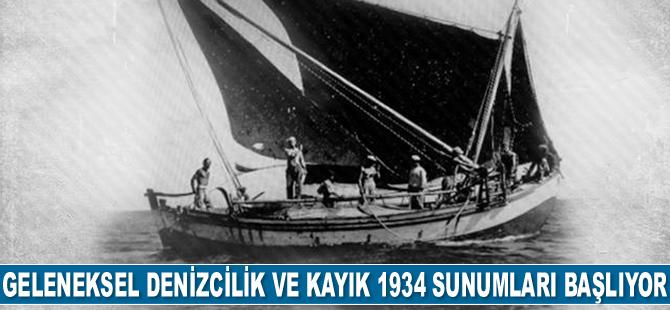 Geleneksel denizcilik ve Kayık 1934 sunumları başlıyor