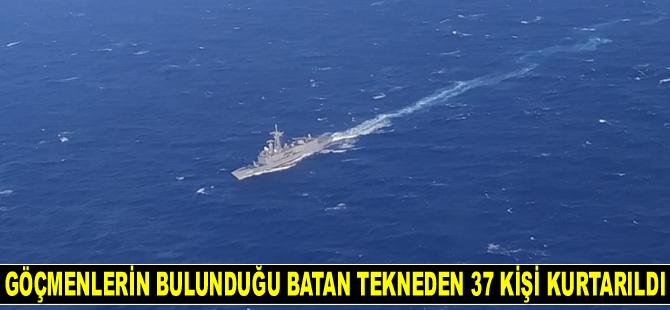 Göçmenlerin bulunduğu batan tekneden 37 kişi kurtarıldı