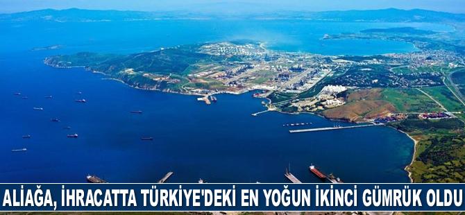 Aliağa, ihracatta Türkiye'deki en yoğun ikinci gümrük oldu