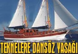 Alanya'da teknelere dansöz yasağı