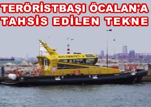 Teröristbaşına tahsis edilen tekne