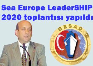 Sea Europe LeaderSHIP 2020 toplantısı