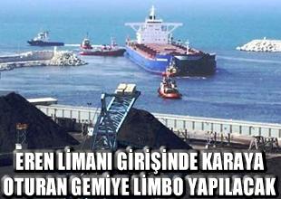 Karaya oturan gemiye limbo yapılacak