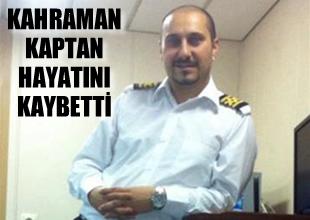 Kaptan Serhan Köprülü hayatını kaybetti