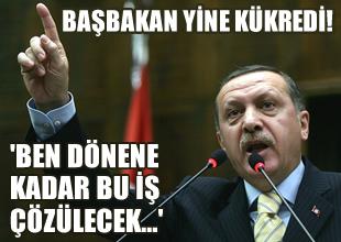 Erdoğan: Ben dönene kadar bu iş bitecek