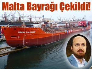 Bilal Erdoğan Malta'da yeni bir şirket kurdu, Türk bayraklı gemisine yabancı bayrak çekti!
