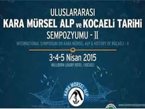 Uluslararası Kara Mürsel Alp ve Kocaeli Tarihi Sempozyumu-II bugün başlıyor