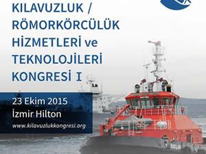 Kılavuzluk, Römorkörcülük Hizmetleri ve Teknolojileri Kongresi bugün İzmir'de yapılıyor