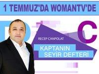 """Recep Canpolat'ın yapımcılığını üstlendiği """"Kaptanın Seyir Defteri"""" WomanTV'de başlıyor"""