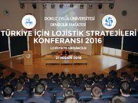 'Türkiye İçin Lojistik Stratejileri Konferansı' Dokuz Eylül Üniversitesi'nde yapılıyor